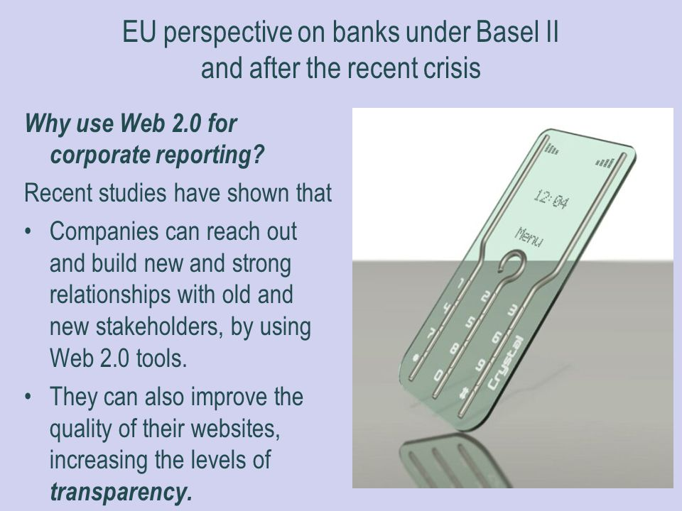 EU perspective on banks under Basel II and after the recent crisis