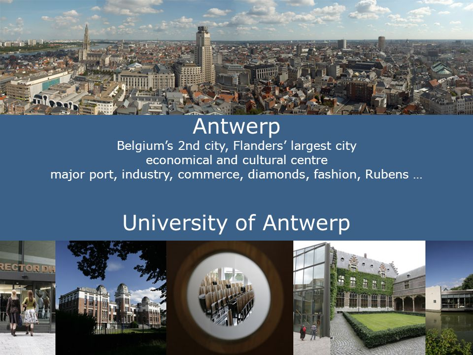 University of Antwerp Founded in 2003 (merger), roots in 1852
