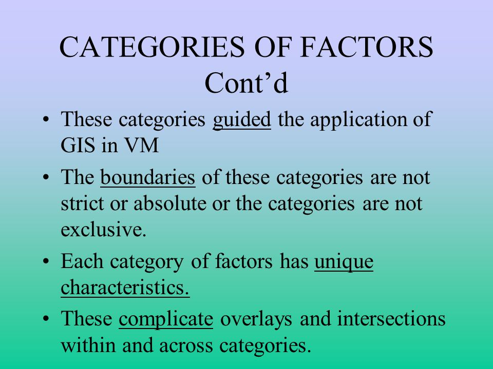 CATEGORIES OF FACTORS Cont'd