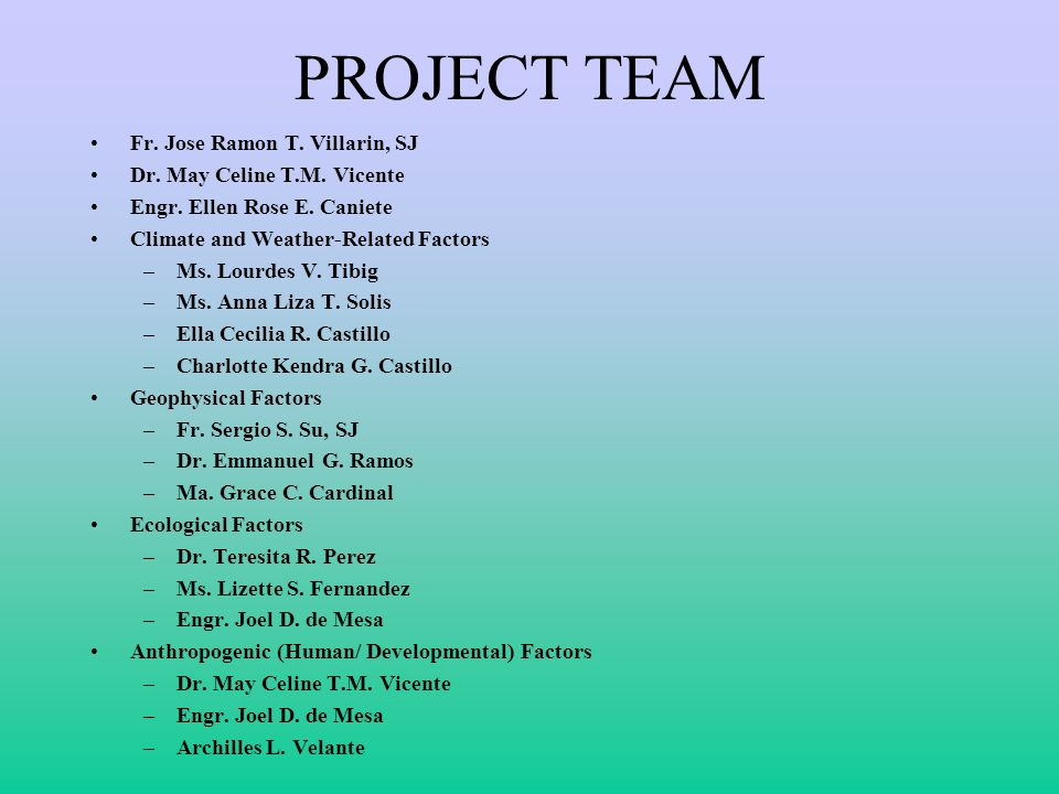 PROJECT TEAM Fr. Jose Ramon T. Villarin, SJ