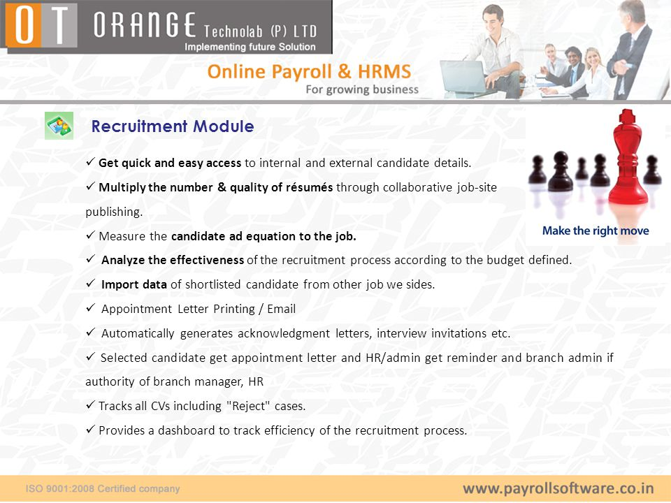Recruitment Module Get quick and easy access to internal and external candidate details.