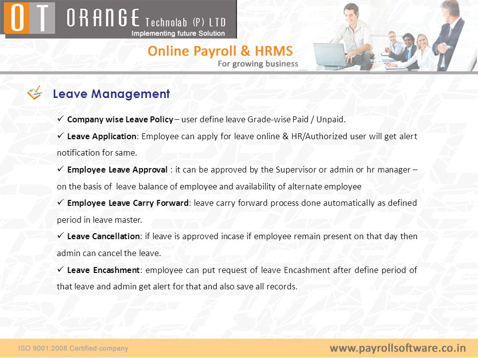 Leave Management Company wise Leave Policy – user define leave Grade-wise Paid / Unpaid.