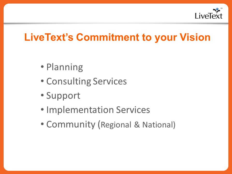 LiveText's Commitment to your Vision