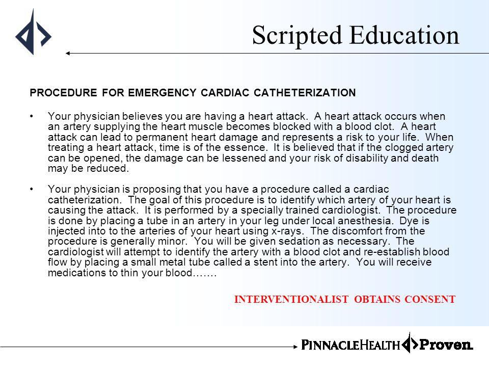 Scripted Education PROCEDURE FOR EMERGENCY CARDIAC CATHETERIZATION