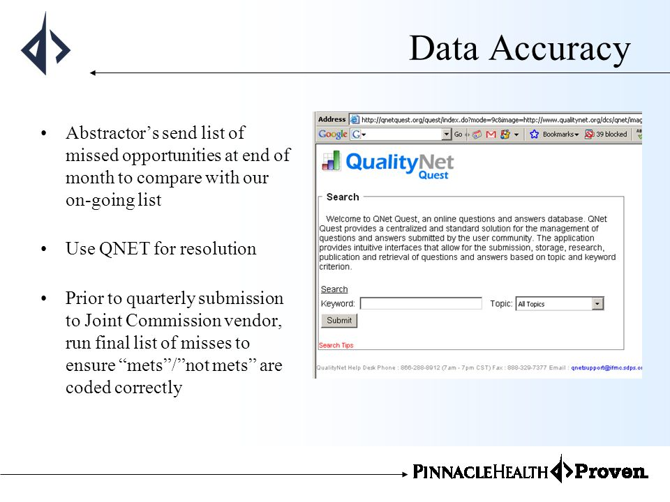 Data Accuracy Abstractor's send list of missed opportunities at end of month to compare with our on-going list.