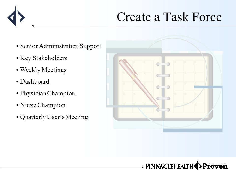 Create a Task Force Senior Administration Support Key Stakeholders