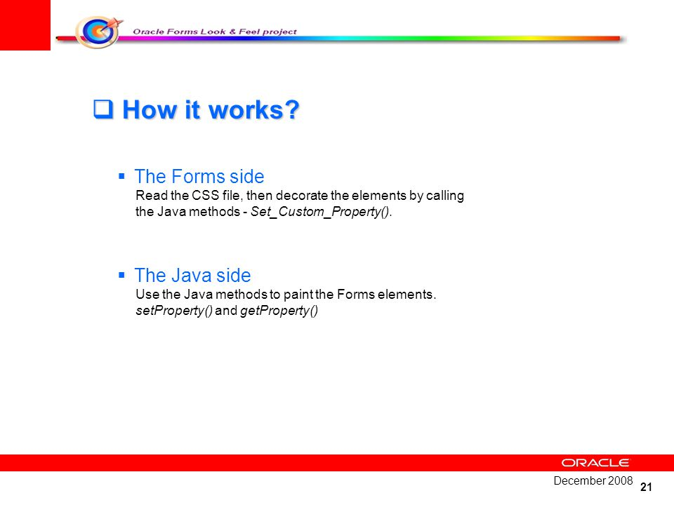 How it works The Forms side The Java side
