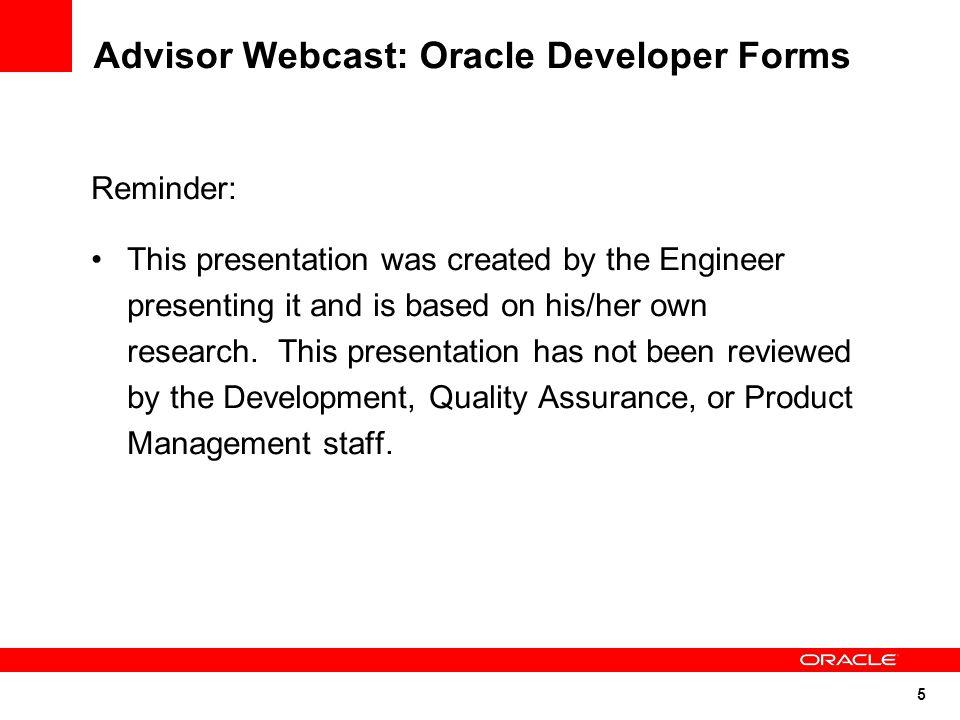 Advisor Webcast: Oracle Developer Forms