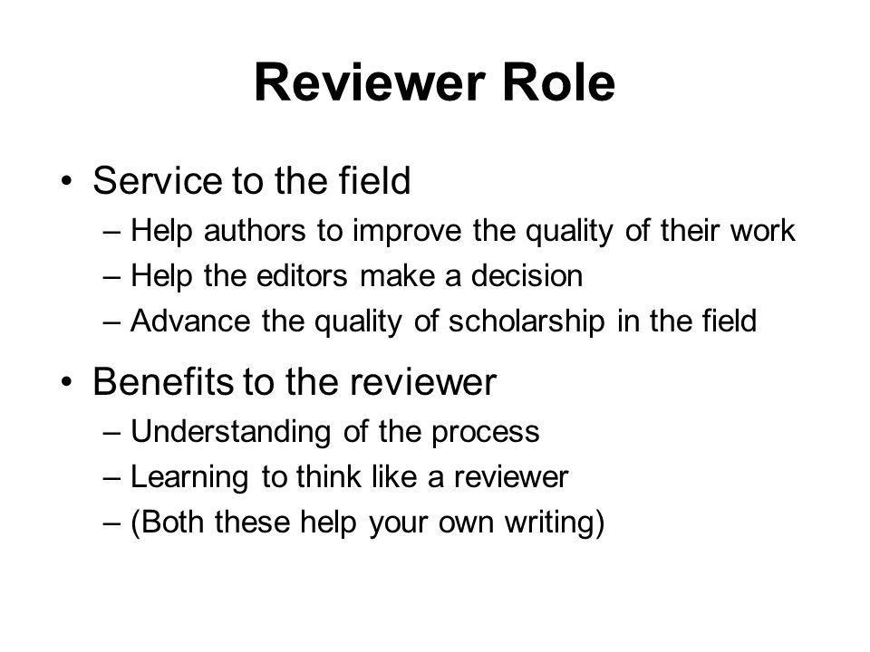 Reviewer Role Service to the field Benefits to the reviewer