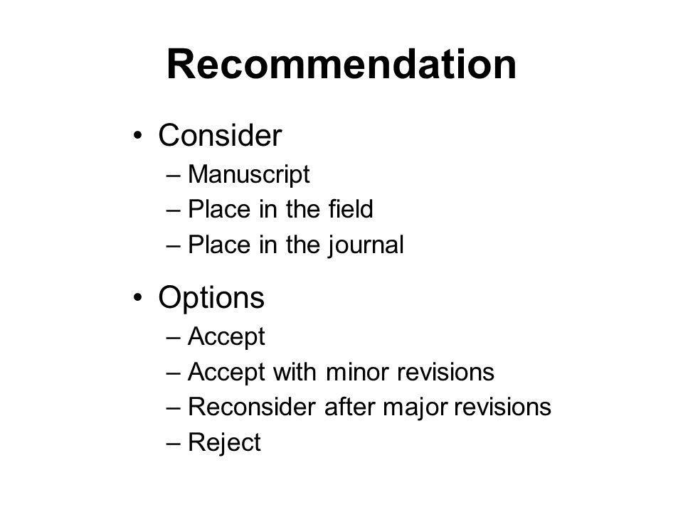 Recommendation Consider Options Manuscript Place in the field