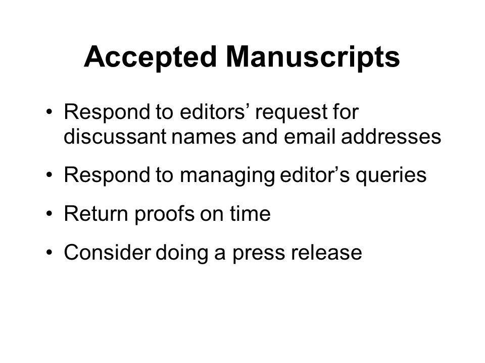 Accepted Manuscripts Respond to editors' request for discussant names and email addresses. Respond to managing editor's queries.