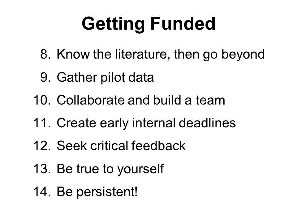 Getting Funded 8. Know the literature, then go beyond