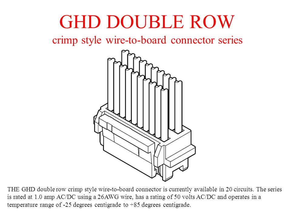 GHD DOUBLE ROW crimp style wire-to-board connector series