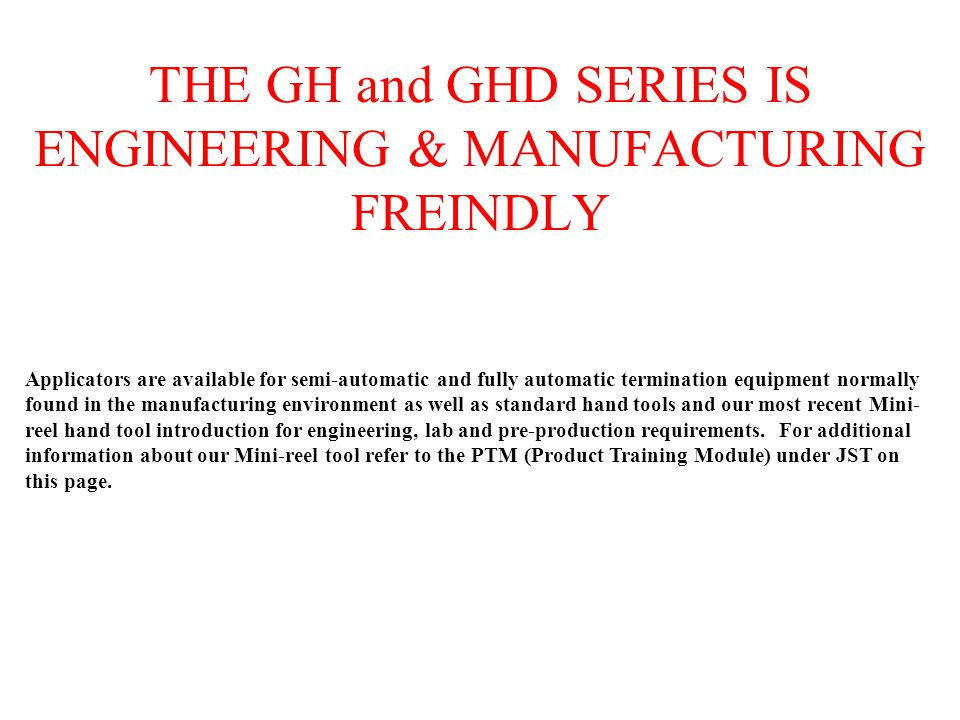 THE GH and GHD SERIES IS ENGINEERING & MANUFACTURING FREINDLY