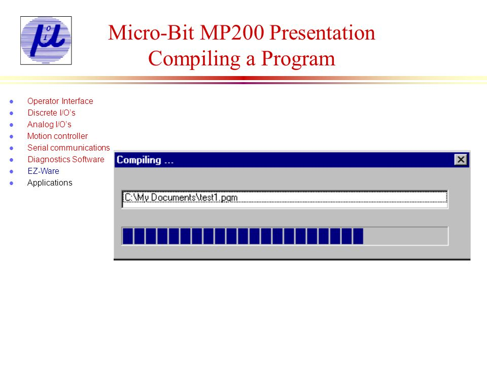 Micro-Bit MP200 Presentation Compiling a Program
