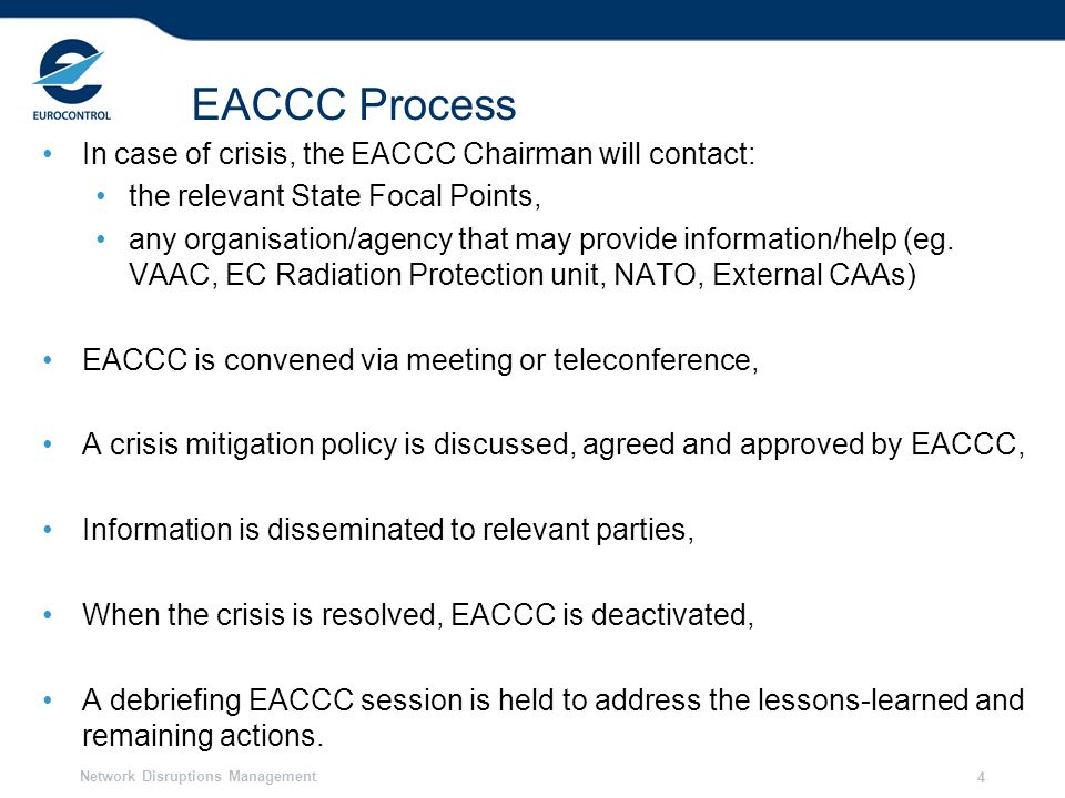 EACCC Process In case of crisis, the EACCC Chairman will contact: