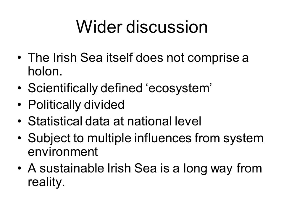 Wider discussion The Irish Sea itself does not comprise a holon.