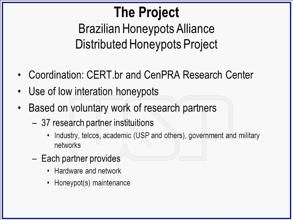 The Project Brazilian Honeypots Alliance Distributed Honeypots Project
