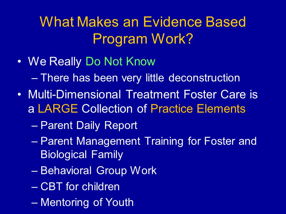 What Makes an Evidence Based Program Work
