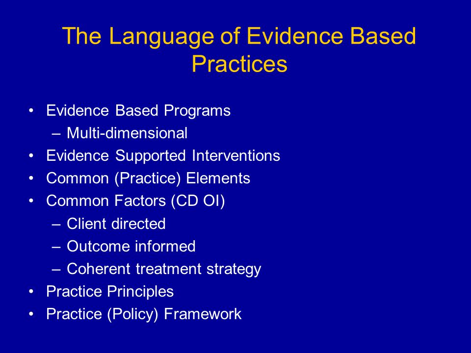 The Language of Evidence Based Practices