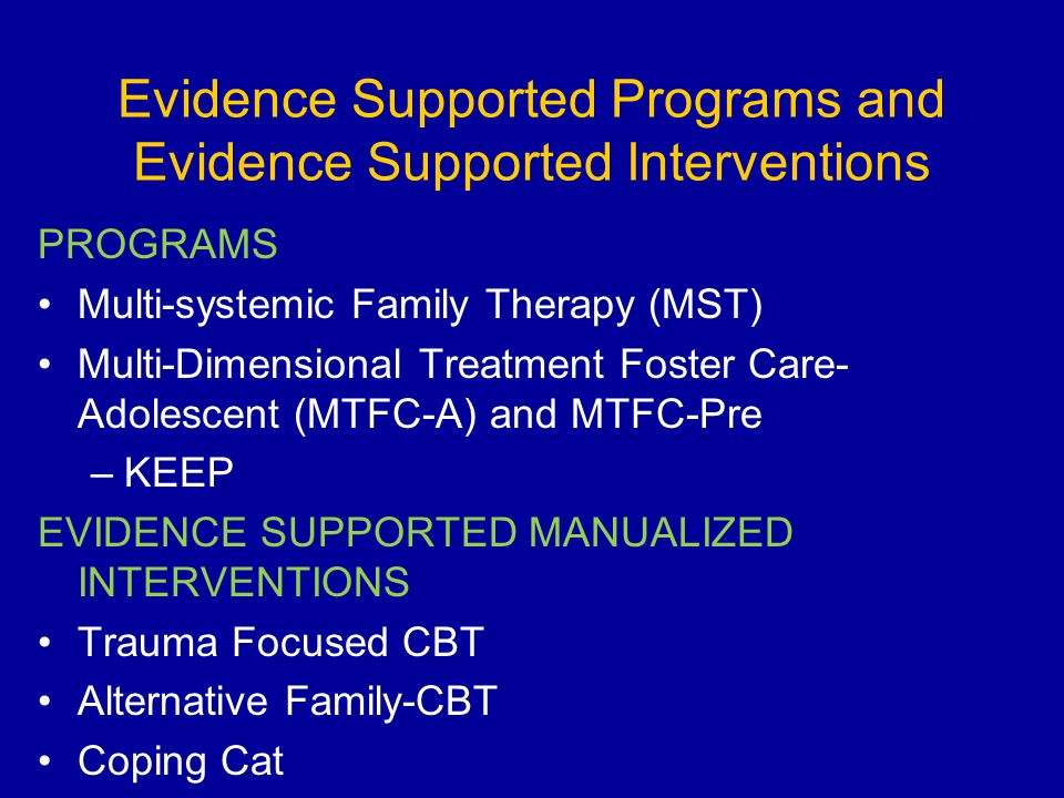 Evidence Supported Programs and Evidence Supported Interventions