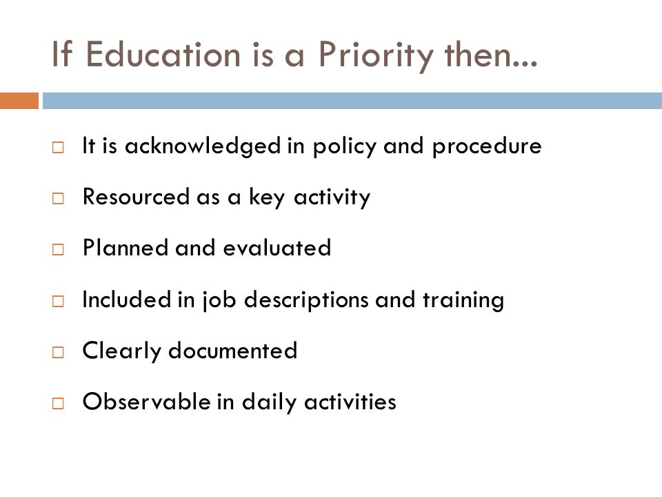 If Education is a Priority then...