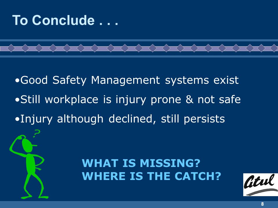 To Conclude . . . Good Safety Management systems exist