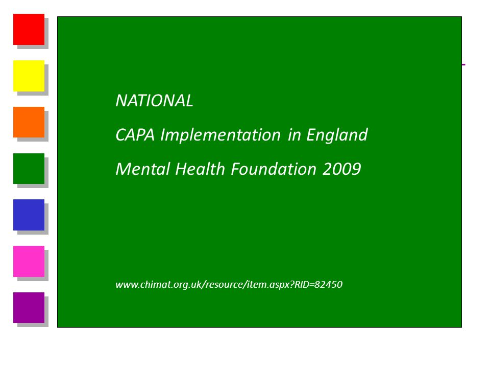 CAPA Implementation in England Mental Health Foundation 2009