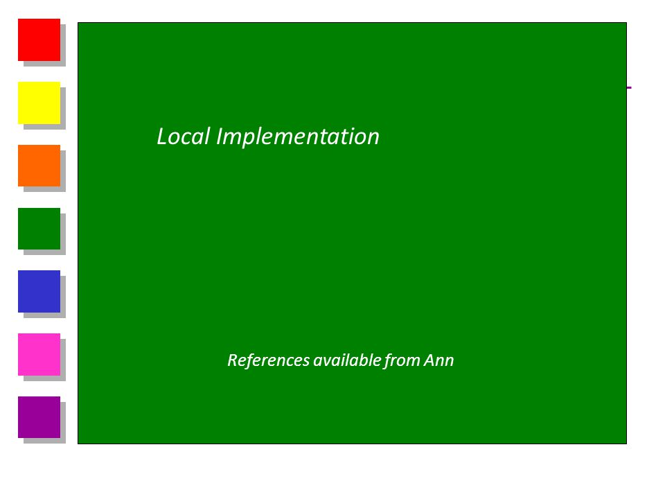 Local Implementation References available from Ann