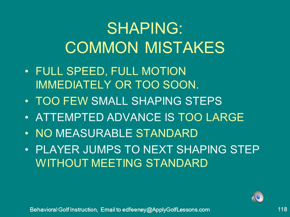 SHAPING: COMMON MISTAKES