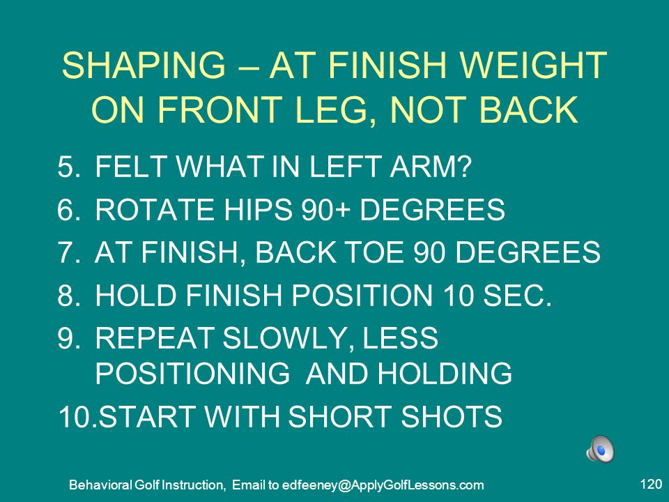 SHAPING – AT FINISH WEIGHT ON FRONT LEG, NOT BACK