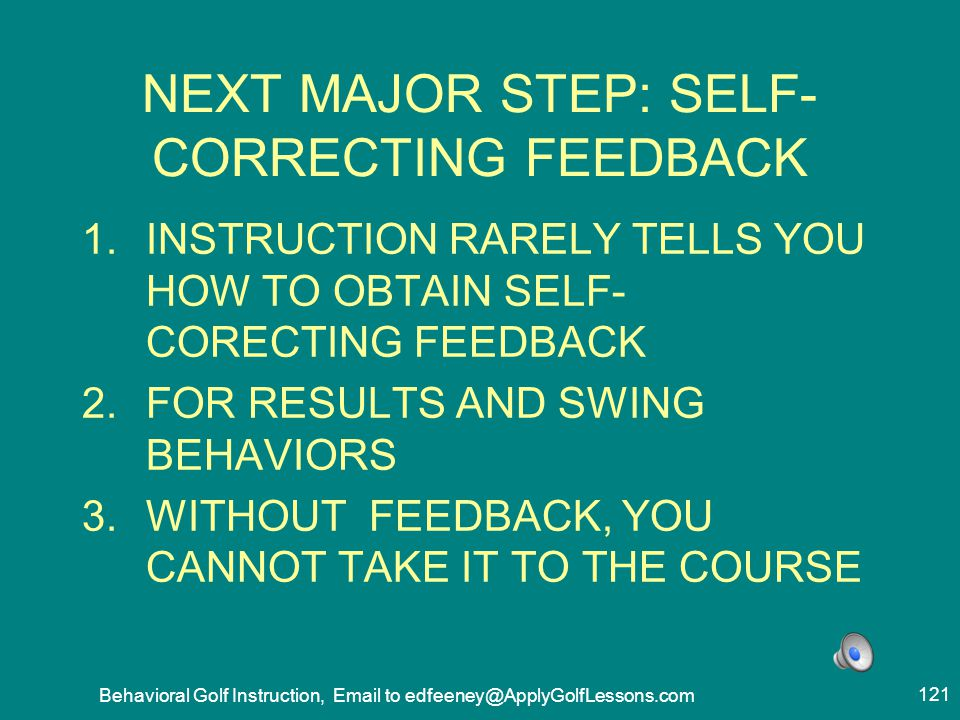 NEXT MAJOR STEP: SELF- CORRECTING FEEDBACK