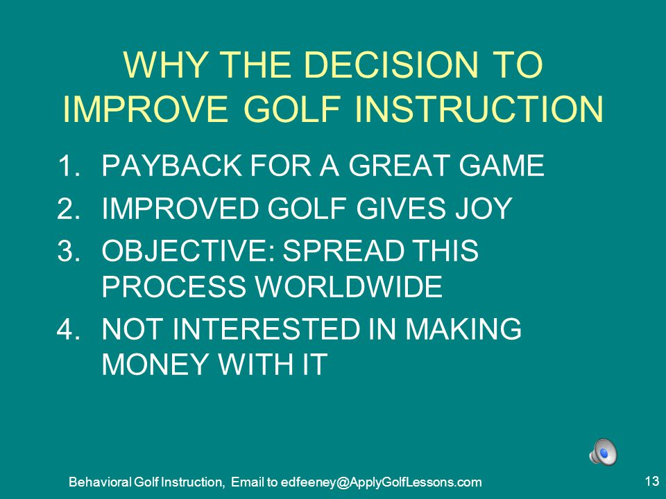 WHY THE DECISION TO IMPROVE GOLF INSTRUCTION