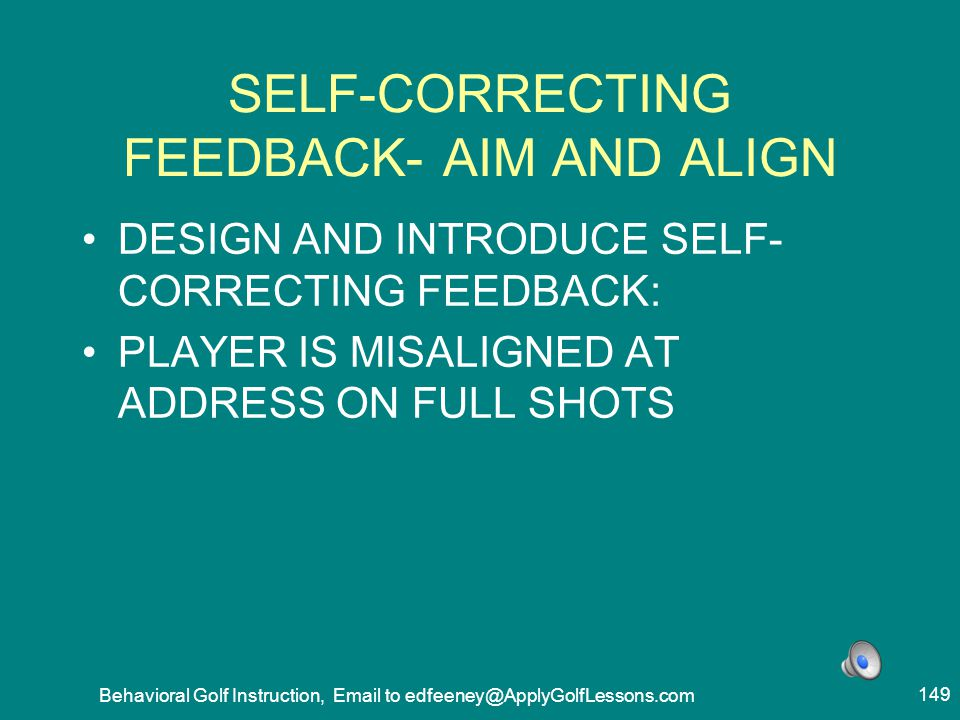 SELF-CORRECTING FEEDBACK- AIM AND ALIGN