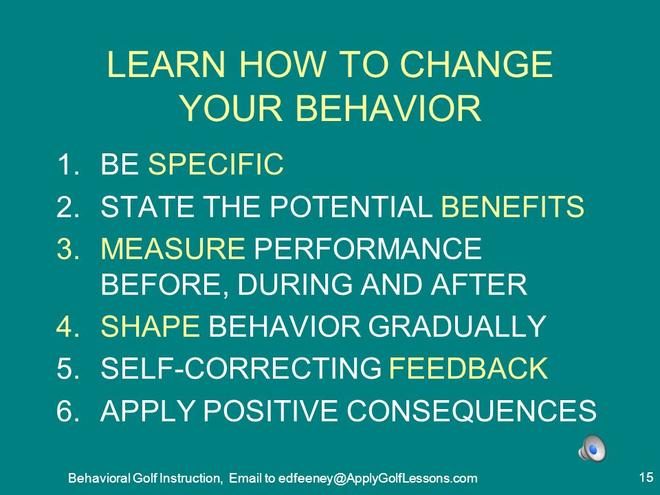 LEARN HOW TO CHANGE YOUR BEHAVIOR