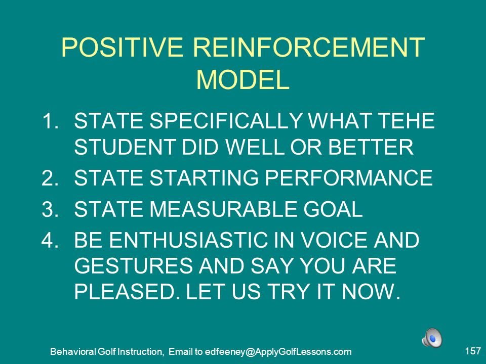 POSITIVE REINFORCEMENT MODEL