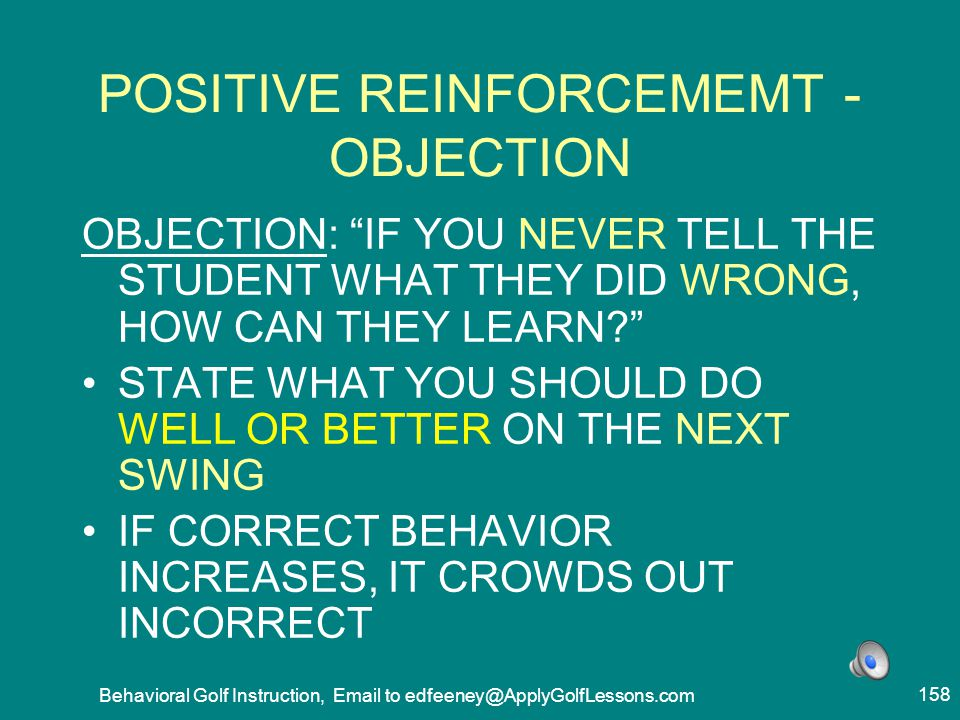 POSITIVE REINFORCEMEMT -OBJECTION