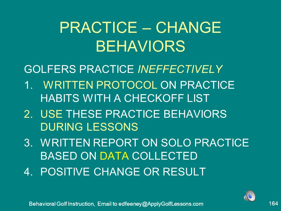 PRACTICE – CHANGE BEHAVIORS