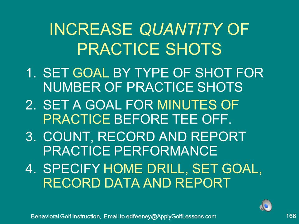 INCREASE QUANTITY OF PRACTICE SHOTS