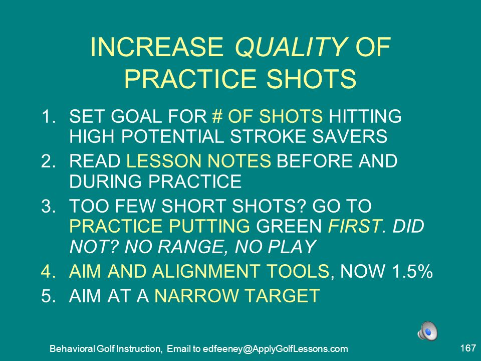 INCREASE QUALITY OF PRACTICE SHOTS