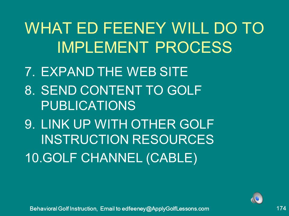 WHAT ED FEENEY WILL DO TO IMPLEMENT PROCESS
