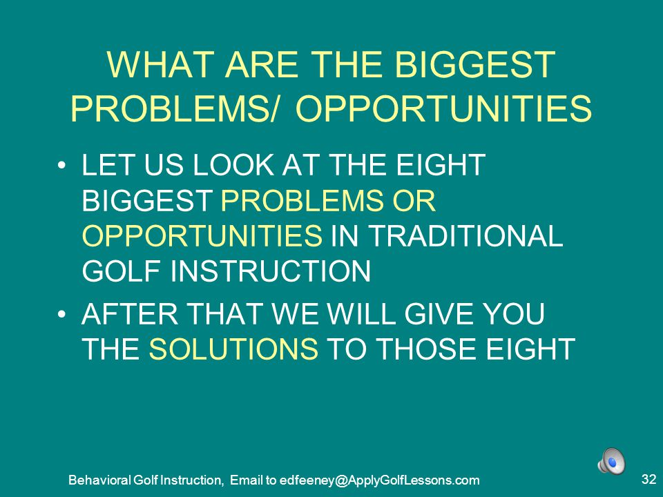 WHAT ARE THE BIGGEST PROBLEMS/ OPPORTUNITIES
