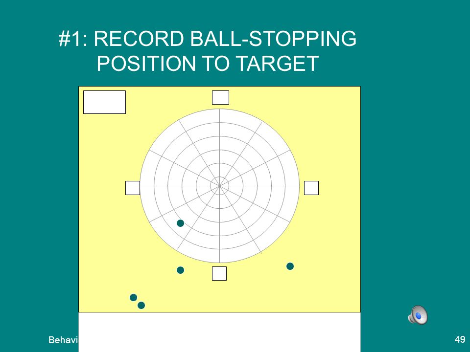 #1: RECORD BALL-STOPPING POSITION TO TARGET