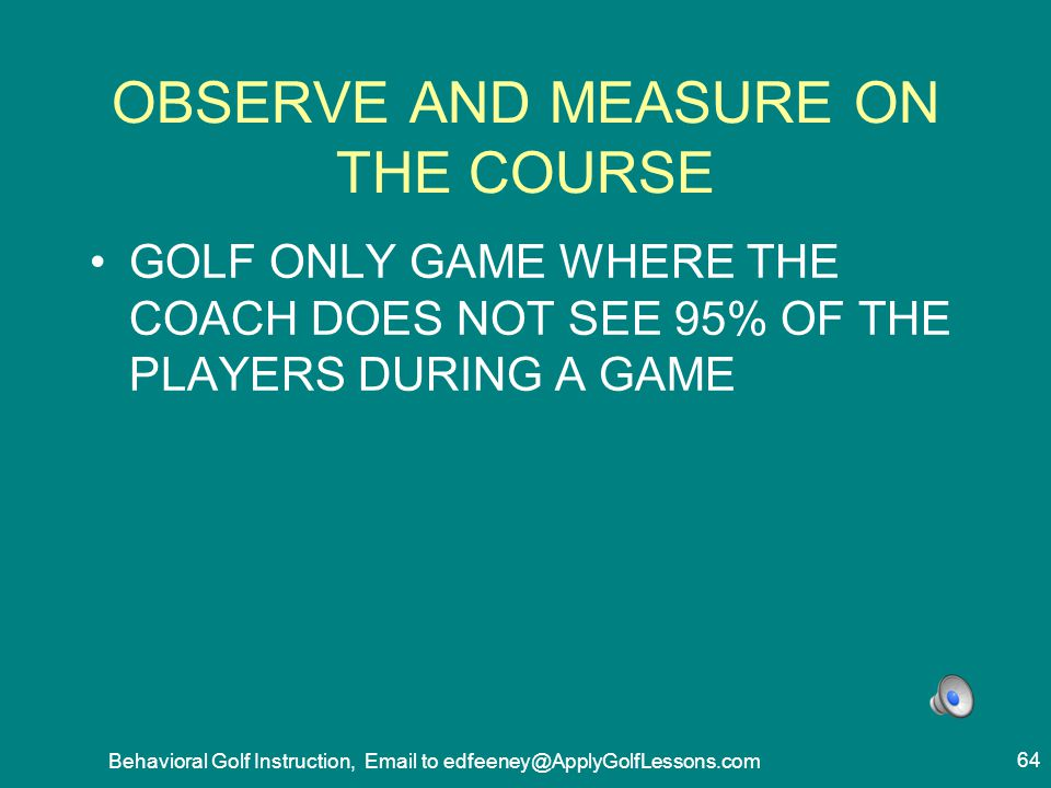OBSERVE AND MEASURE ON THE COURSE