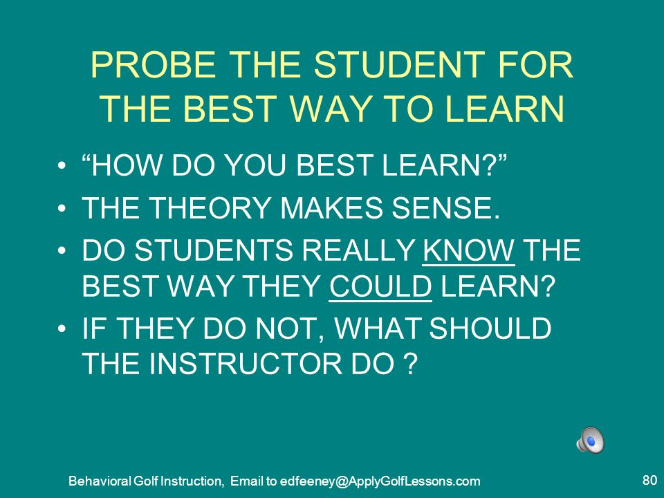 PROBE THE STUDENT FOR THE BEST WAY TO LEARN