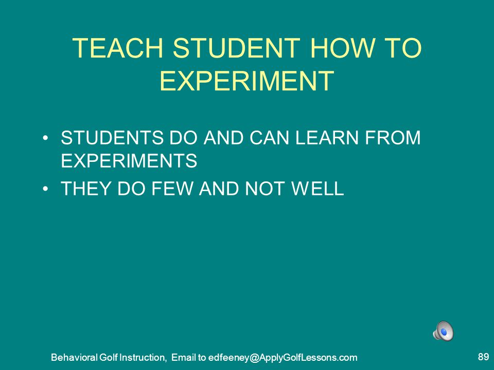 TEACH STUDENT HOW TO EXPERIMENT