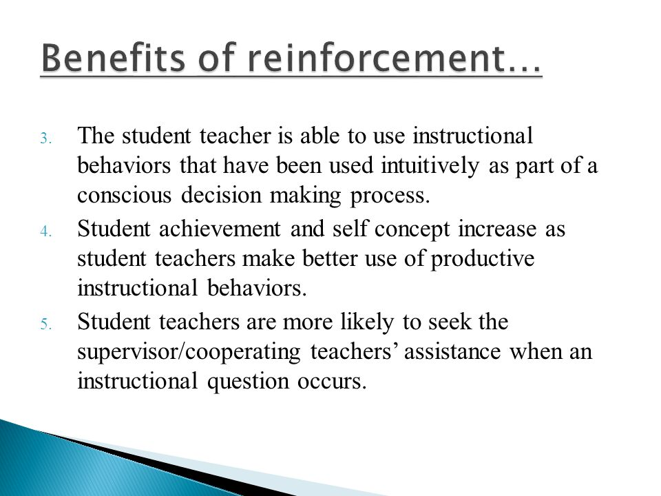 Benefits of reinforcement…