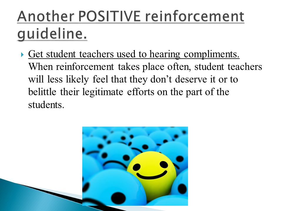 Another POSITIVE reinforcement guideline.