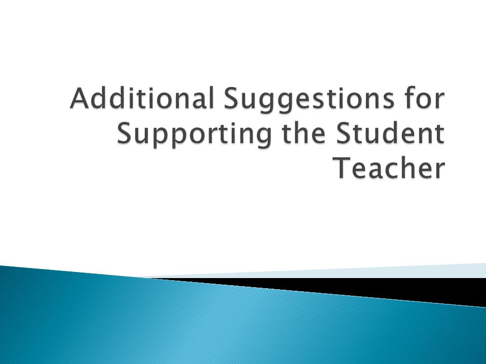 Additional Suggestions for Supporting the Student Teacher