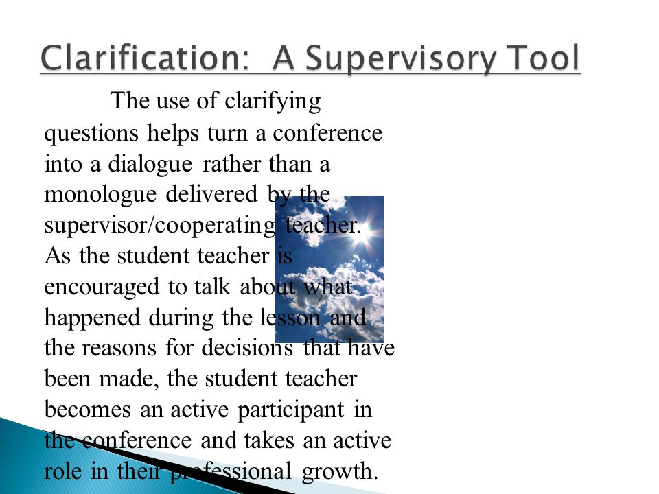 Clarification: A Supervisory Tool